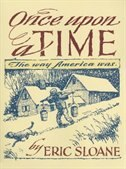 Once Upon a Time: The Way America Was by Eric Sloane