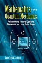 Mathematics for Quantum Mechanics: An Introductory Survey of Operators, Eigenvalues, and Linear…