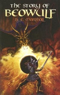 The Story of Beowulf by Henrietta Elizabeth Marshall
