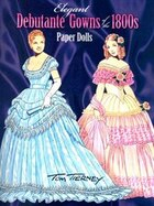 Elegant Debutante Gowns of the 1800s Paper Dolls