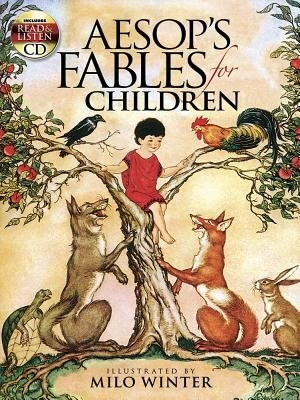 Aesop's Fables for Children: Includes a Read-and-Listen CD by Milo Winter