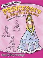 How to Draw Princesses and other Fairy Tale Pictures: and other Fairy Tale Pictures
