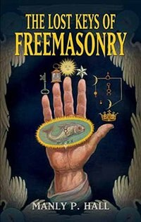 Book The Lost Keys of Freemasonry by Manly P. Hall