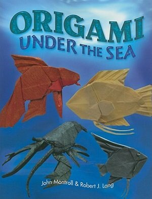 Origami Under the Sea by John Montroll