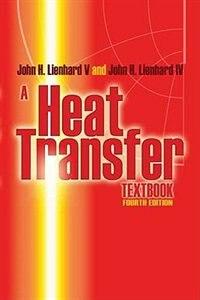 A Heat Transfer Textbook: Fourth Edition