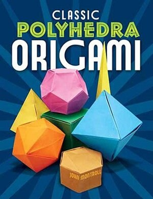 Classic Polyhedra Origami by John Montroll