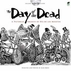 The Day of the Dead: A Pictorial Archive of Dia de Los Muertos