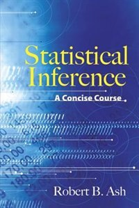 Statistical Inference: A Concise Course
