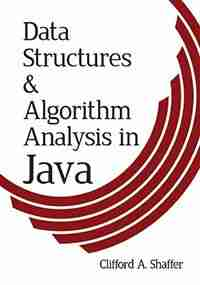 Data Structures and Algorithm Analysis in Java, Third Edition by Clifford A. Shaffer