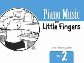 Piano Music for Little Fingers: Book 2 de Ann Patrick Green