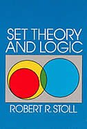 Set Theory and Logic by Robert R. Stoll