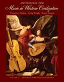 Anthology For Music In Western Civilization, Volume I: Antiquity through the Baroque