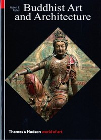 World Of Art Series Buddhist Art And Architecture