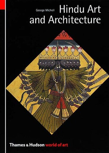 World Of Art Hindu Art And Architecture by George Michell