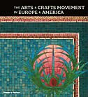 Arts And Crafts Movement In Europe And America: Design For The Modern World 1880-1920