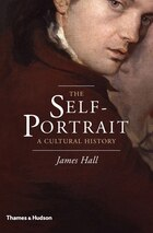The Self Portrait: A Cultural History