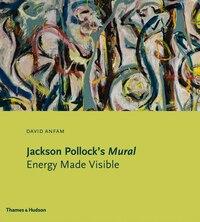 Jackson Pollocks Mural: Energy Made Visible