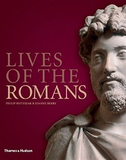 Book Lives Of The Romans by Philip Matyszak