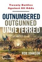 Outnumbered  Outgunned  Undeterred: Twenty Battles Against All Odds