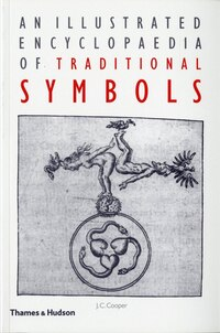 Illustrated Encyclopaedia Of Traditional Symbols