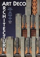 Art Deco Architecture: Design Decoration And Detail From The Twenties And Thirties