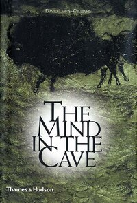 Mind In The Cave: Consciousness And The Origins Of Art