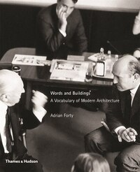 Words And Buildings: A Vocabulary Of Modern Architecture