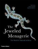 Jeweled Menagerie: The World Of Animals In Gems