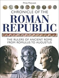 Chronicle Of The Roman Republic