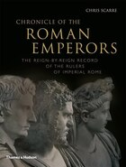 Chronicle Of The Roman Emperors: The Reign By Reign Record Of The Rulers Of Imperial Rome
