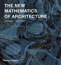 New Mathematics Of Architecture