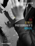 The Street Photography Manual