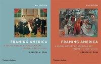Framing America: A Social History Of American Art: Volumes 1 And 2