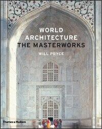 World Architecture: The Masterworks