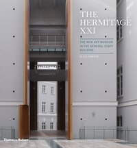 The Hermitage Xxi: The New Art Museum In The General Staff Building