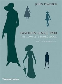 Fashion Since 1900 2e: The Complete Sourcebook