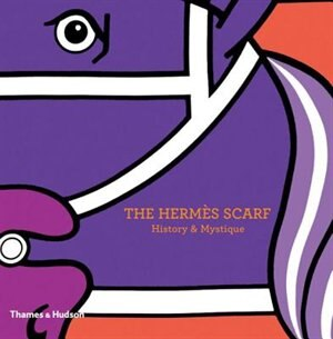 The Hermes Scarf: History & Mystique by Nadine Coleno