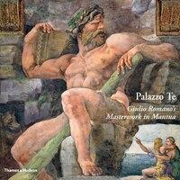 Palazzo Te: Giulio Romano's Masterwork In Manua