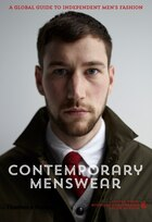 Contemporary Menswear: The Insider's Guide To Independent Men's Fashion