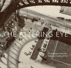 The Altering Eye: Photography at the National Gallery of Art