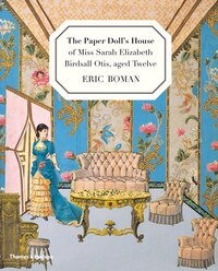 The Paper Doll's House Of Miss Sarah Elizabeth Birdsall Otis Aged 12