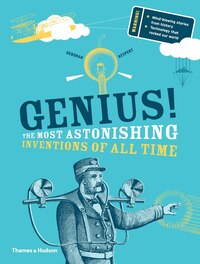 Genius: The Most Astonishing Inventions Of All Times
