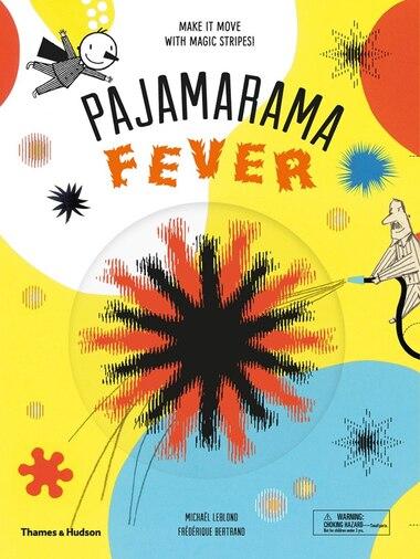 Pajamarama: Fever: Make It Move With Magic Stripes! by Michael Leblond
