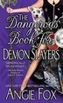 The Dangerous Bk For Demon Slayers:  by Angie Fox