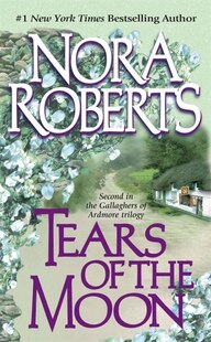 Tears of the Moon: Gallaghers Of Ardmore Trilogy