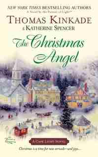 The Christmas Angel: A Cape Light Novel by Thomas Kinkade