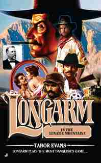 Longarm #386: Longarm In The Lunatic Mountains by Tabor Evans