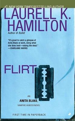 Book Flirt: An Anita Blake, Vampire Hunter Novel by Laurell K. Hamilton