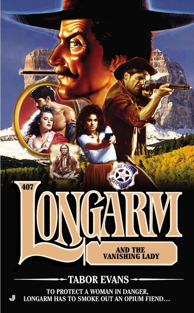 Longarm #407: Longarm and the Vanishing Lady by Tabor Evans