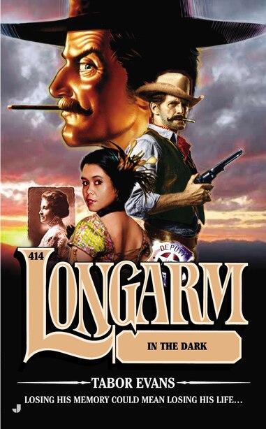 Longarm #414: Longarm in the Dark by Tabor Evans